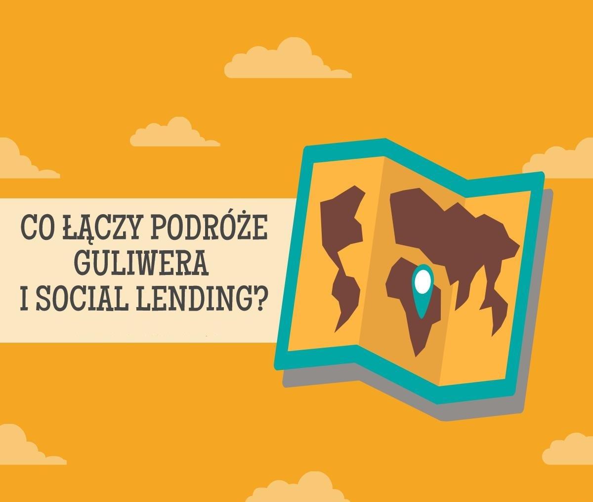 podróże Guliwera Social lending, pożyczki społecznościowe: czego nie wiecie o inwestowaniu?